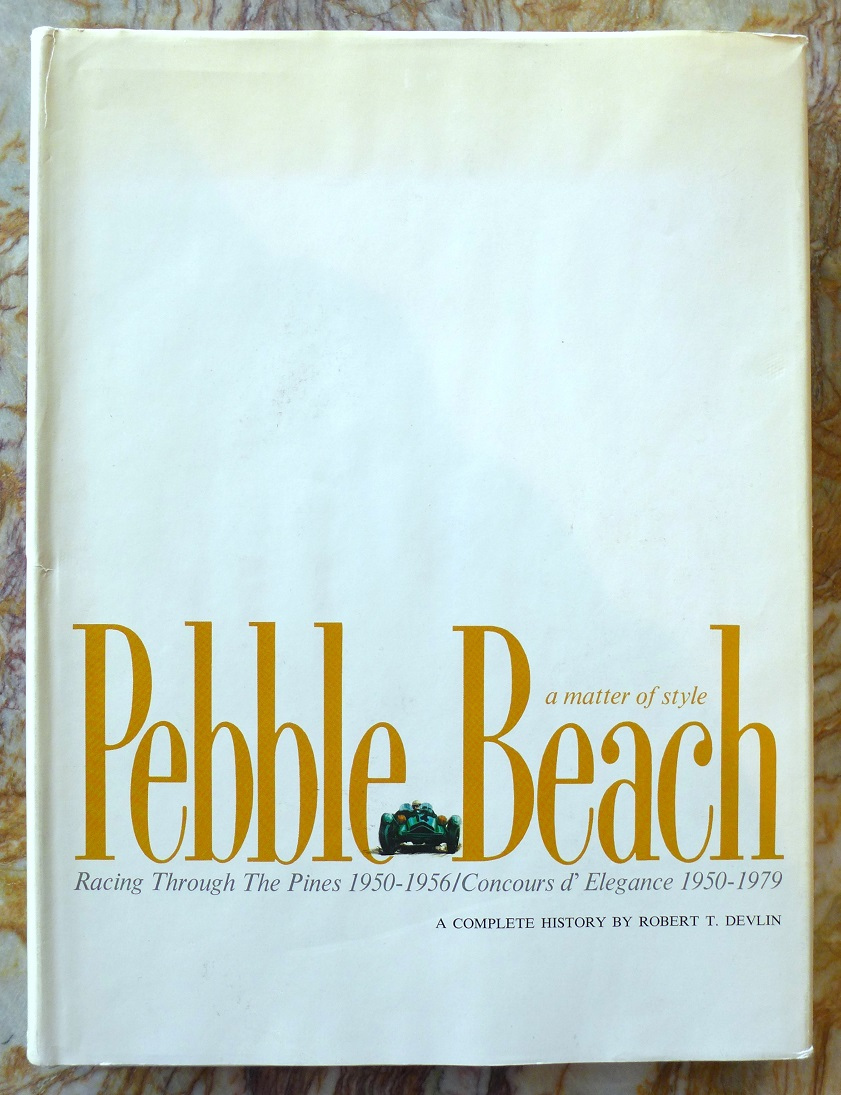 Pebble Beach: A Matter of Style original vintage book Bob Devlin